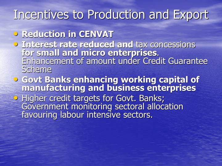 Incentives to Production and Export