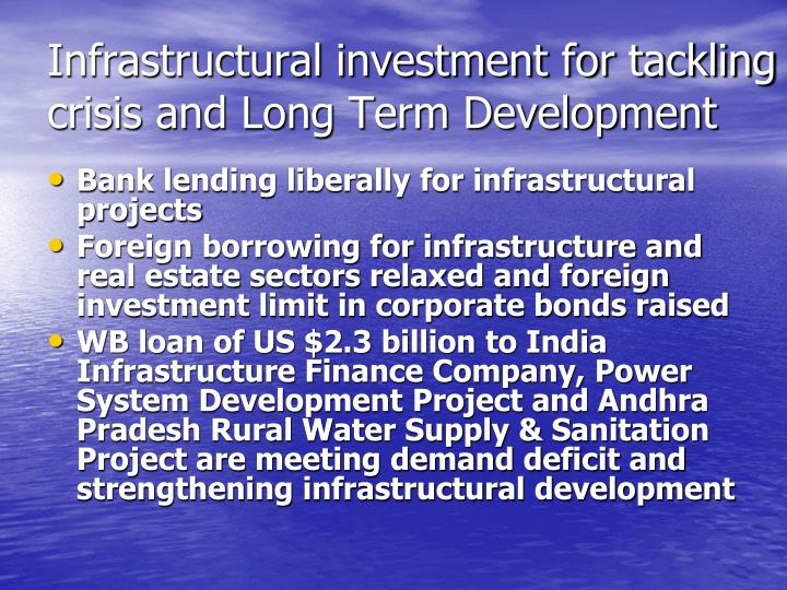 Infrastructural investment for tackling crisis and Long Term Development
