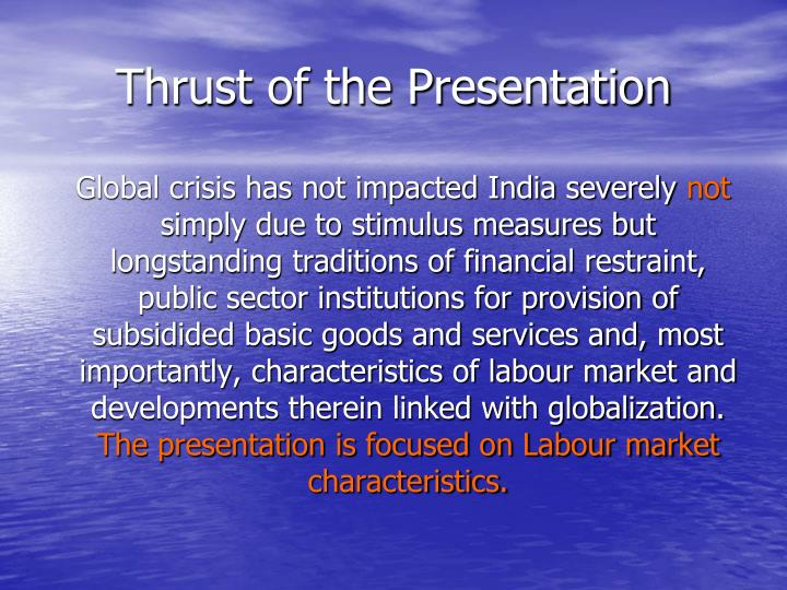 Thrust of the presentation