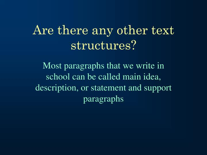 Are there any other text structures?