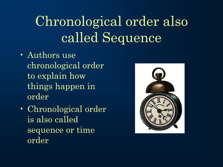 Chronological order also called Sequence