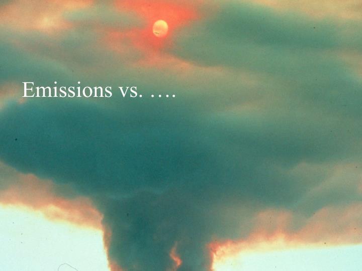 Emissions vs. ….