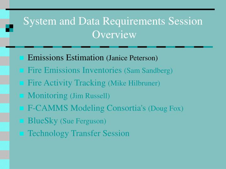 System and Data Requirements Session