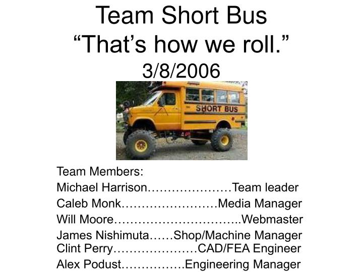 Team short bus that s how we roll 3 8 2006