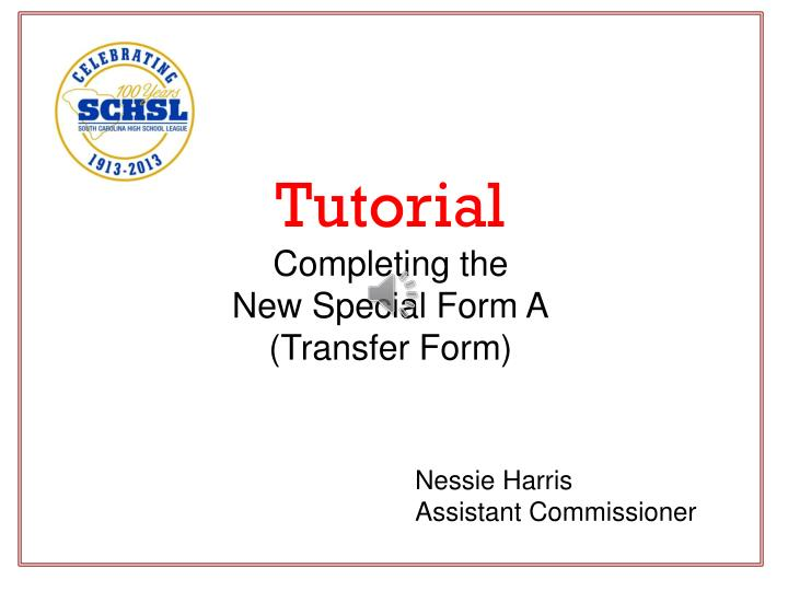 Tutorial completing the new special form a transfer form