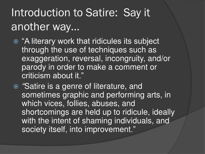 Introduction to Satire:  Say it another way…