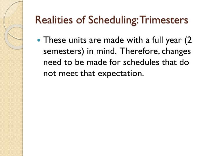 Realities of Scheduling: Trimesters