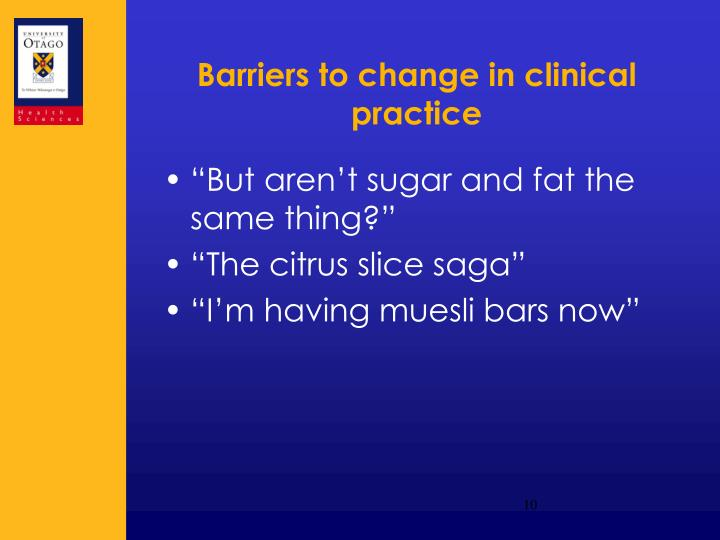 Barriers to change in clinical practice