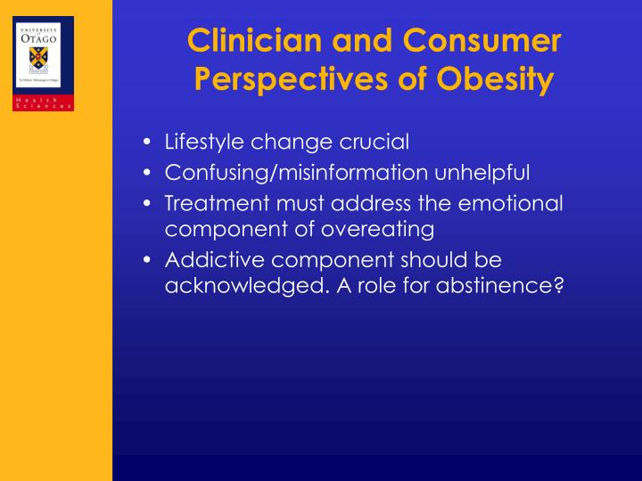 Clinician and Consumer Perspectives of Obesity