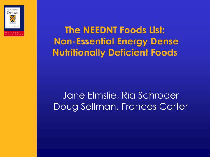 The neednt foods list non essential energy dense nutritionally deficient foods