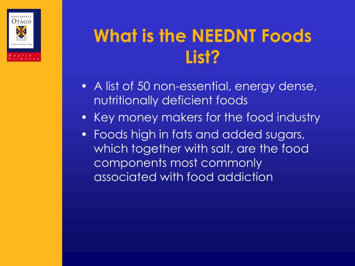 What is the neednt foods list