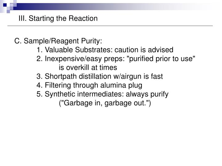 III. Starting the Reaction