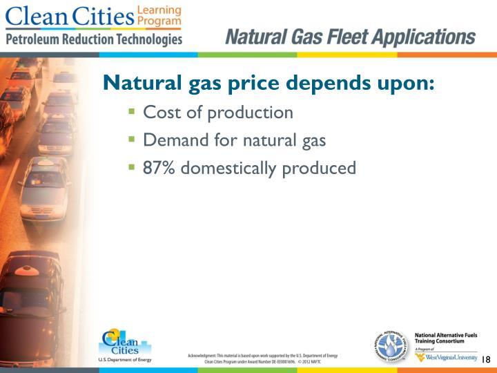 Natural gas price depends upon: