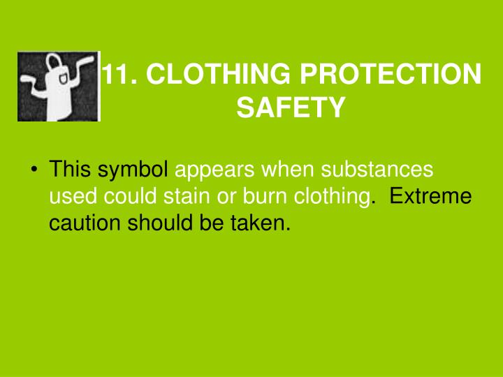 11. CLOTHING PROTECTION SAFETY