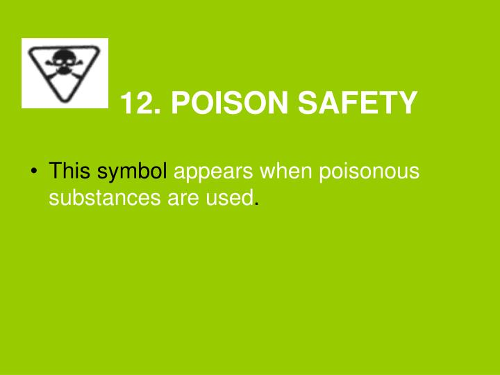 12. POISON SAFETY