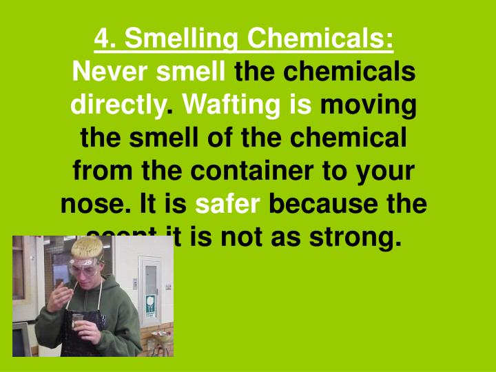 4. Smelling Chemicals: