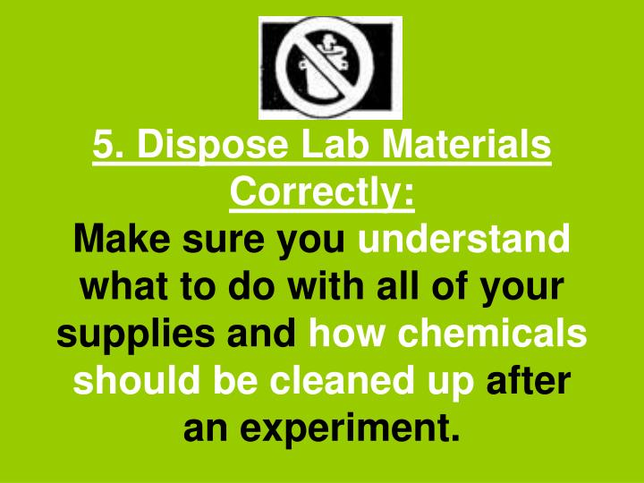 5. Dispose Lab Materials Correctly:
