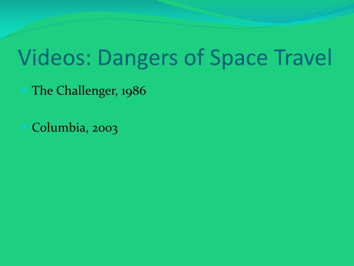Videos: Dangers of Space Travel
