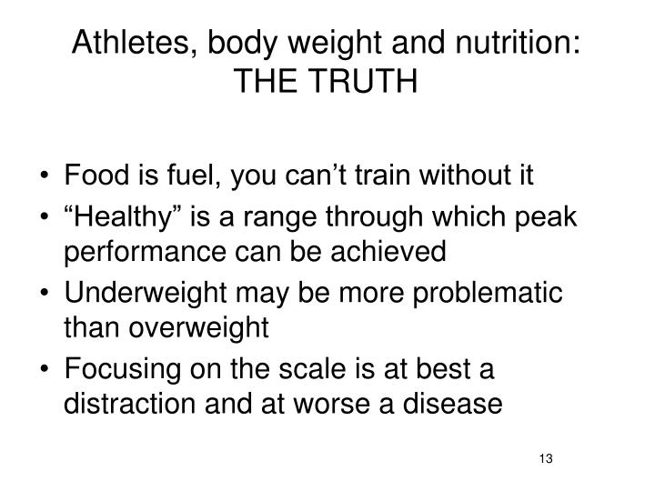 Athletes, body weight and nutrition: