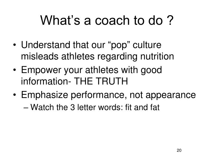 What's a coach to do ?