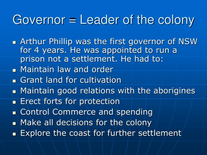 Governor = Leader of the colony