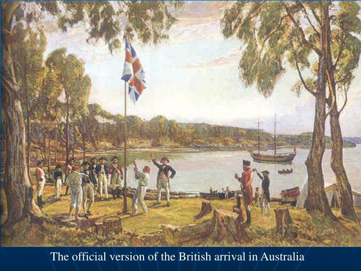 The official version of the British arrival in Australia