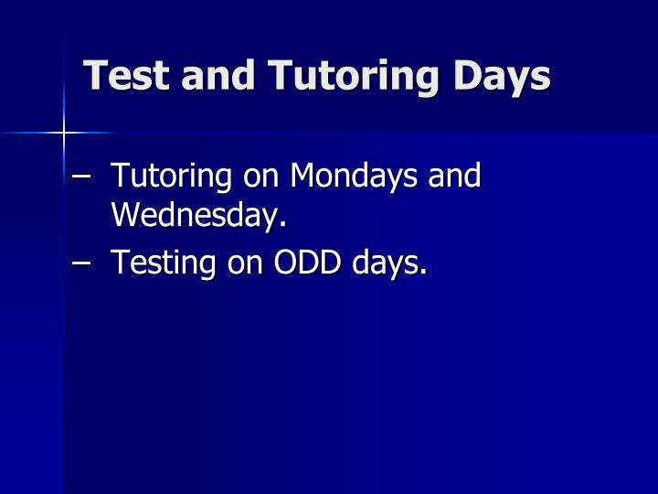 Test and Tutoring Days