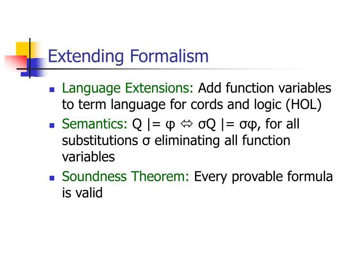 Extending Formalism