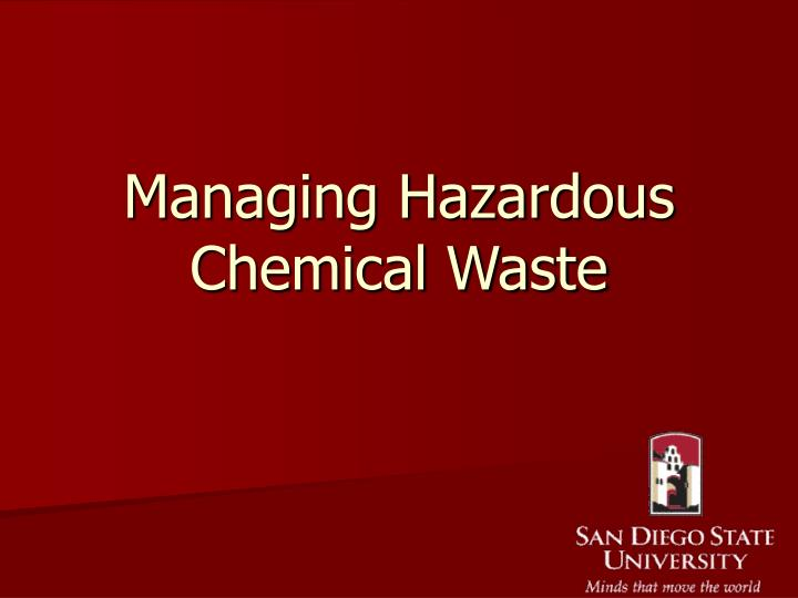 Managing hazardous chemical waste