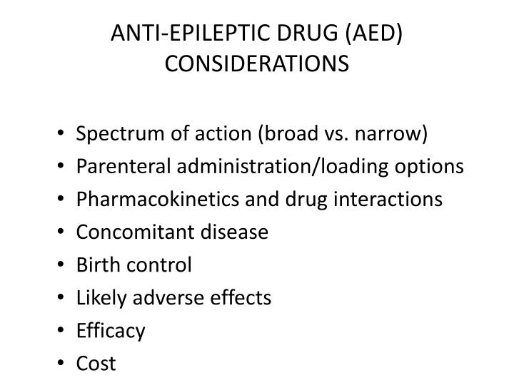 ANTI-EPILEPTIC DRUG (AED) CONSIDERATIONS
