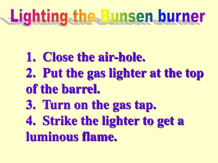 Lighting the Bunsen burner