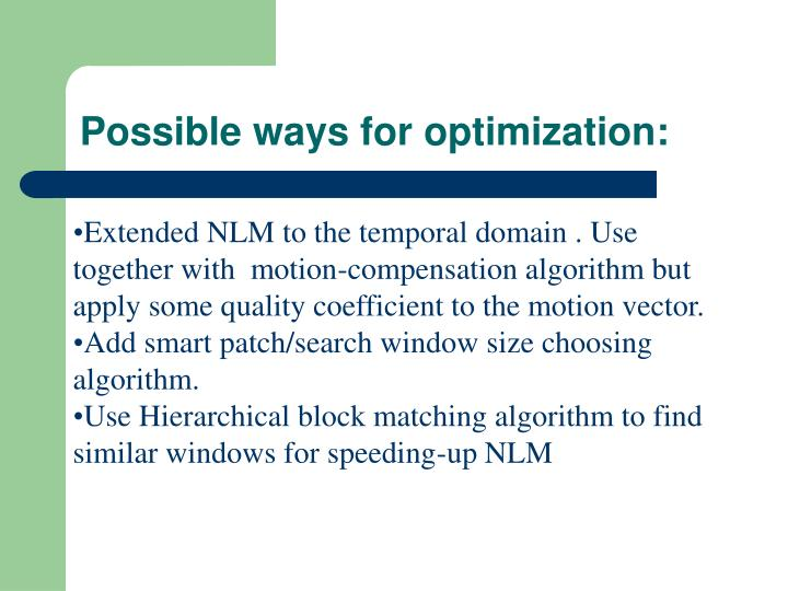 Possible ways for optimization: