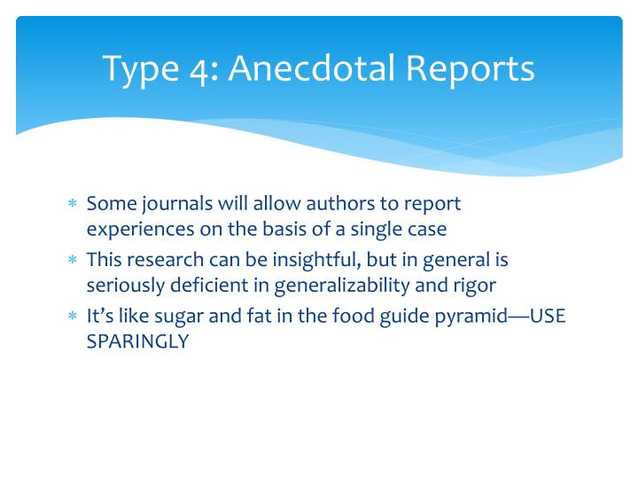 Type 4: Anecdotal Reports