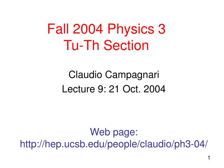 Fall 2004 physics 3 tu th section