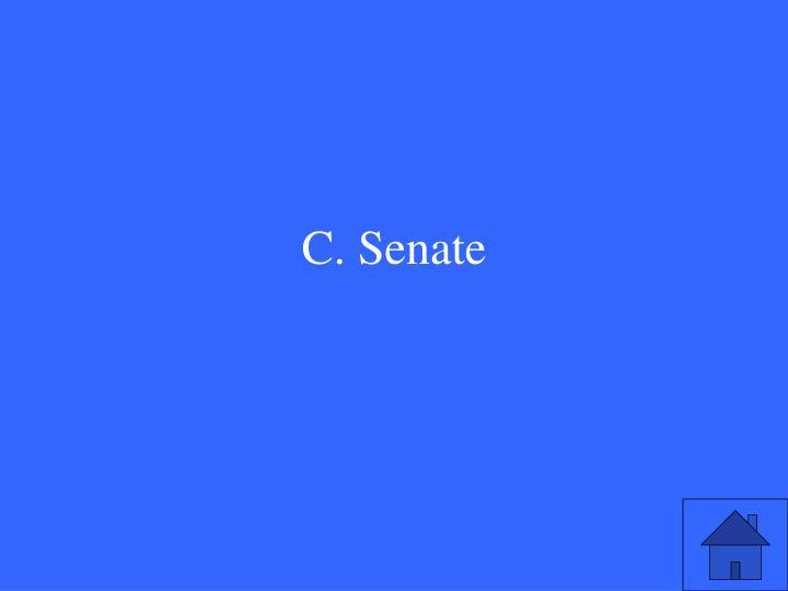 C. Senate