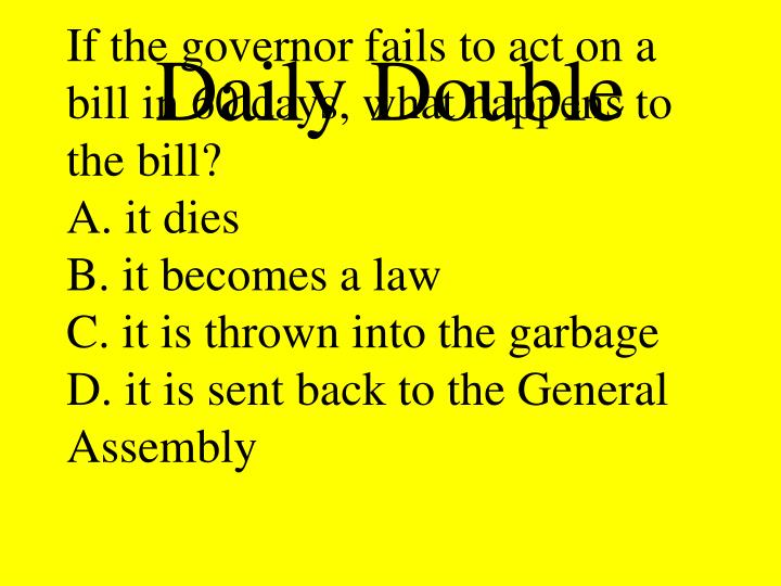 If the governor fails to act on a bill in 60 days, what happens to the bill?