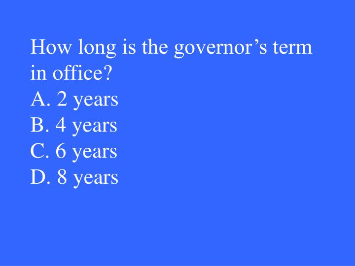 How long is the governor's term in office?