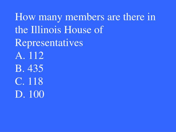 How many members are there in the Illinois House of Representatives