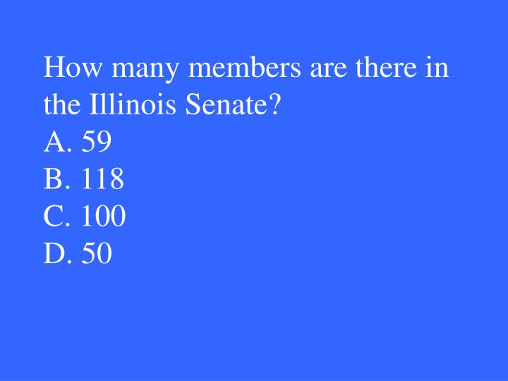 How many members are there in the Illinois Senate?