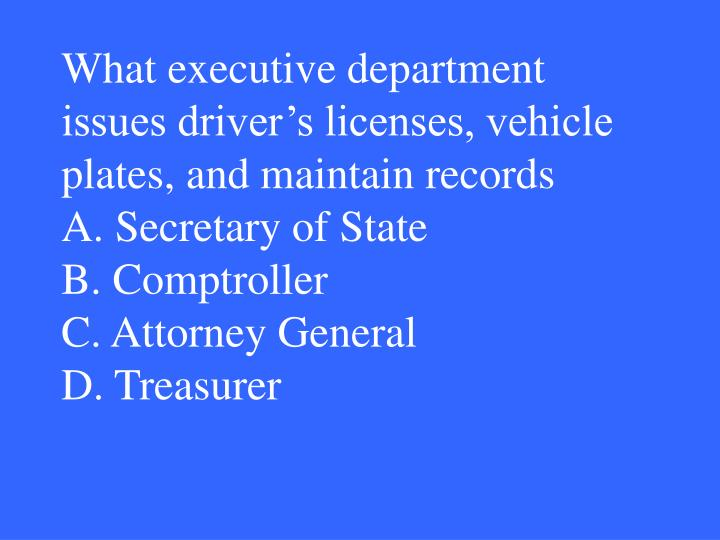 What executive department issues driver's licenses, vehicle plates, and maintain records