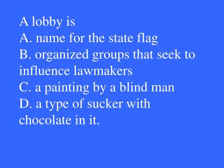 A lobby is