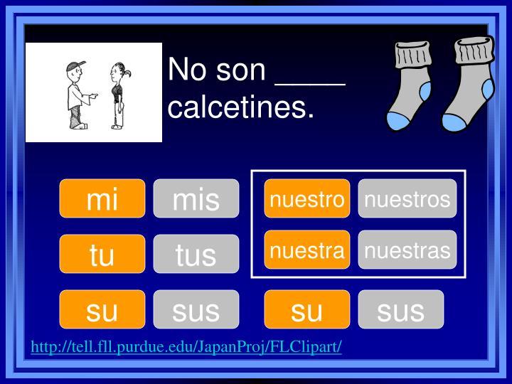 No son ____ calcetines.