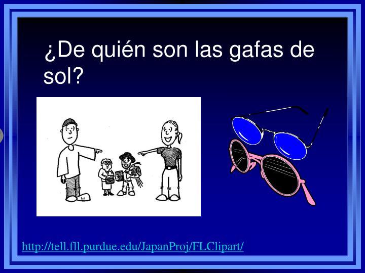 ¿De quién son las gafas de sol?