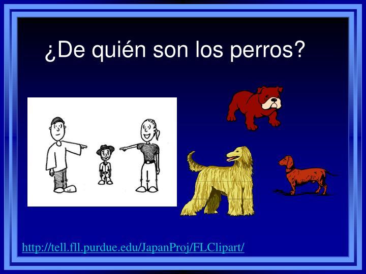 ¿De quién son los perros?
