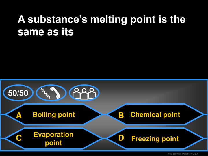 A substance's melting point is the same as its
