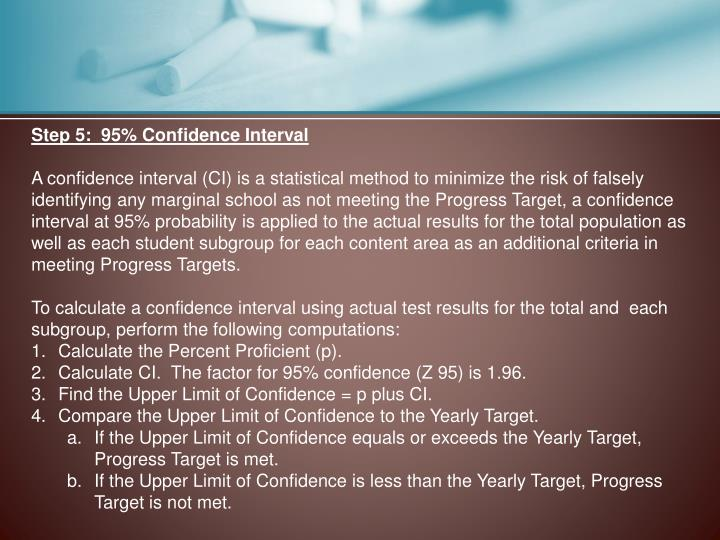 Step 5:  95% Confidence Interval