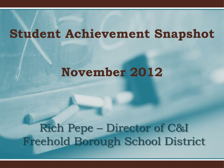 Student achievement snapshot november 2012