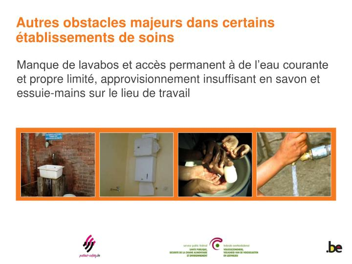 Manque de lavabos et accès permanent à de l'eau courante et propre limité, approvisionnement insuffisant en savon et essuie-mains sur le lieu de travail