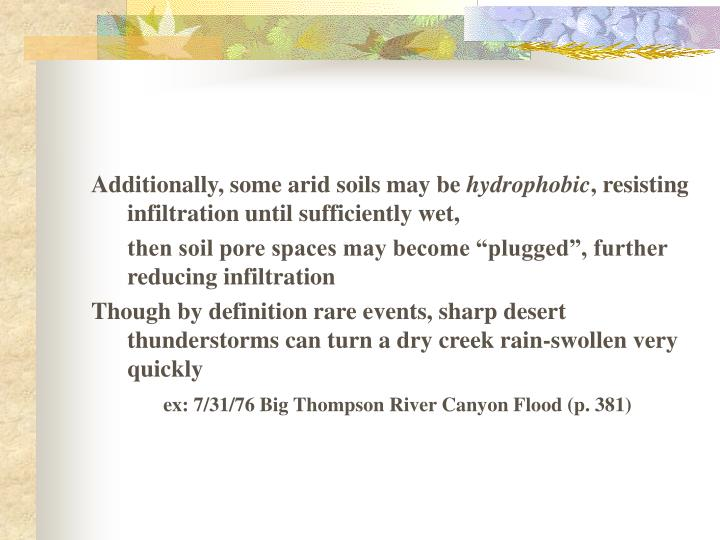 Additionally, some arid soils may be
