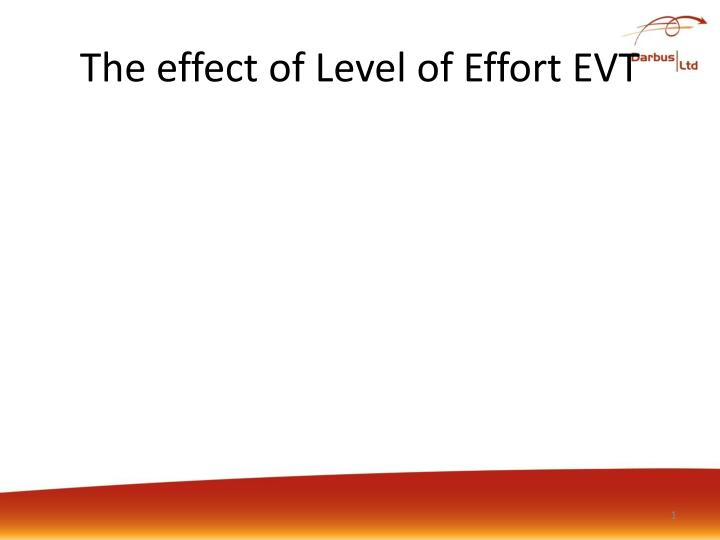 The effect of Level of Effort EVT